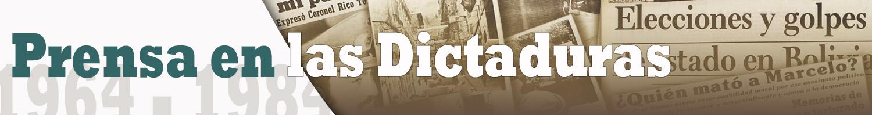 Consulte el catálogo de prensa durante las diferentes dictaduras en Bolivia